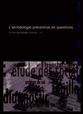 L'archéologie préventive en questions / Un film de Raphaël Licandro |