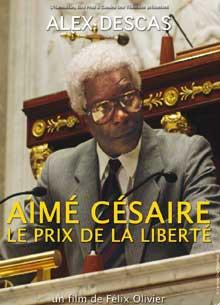 Aimé Césaire, le prix de la liberté | Olivier, Félix (19..-....) - cinéaste. Auteur