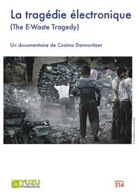 tragédie électronique (La) : The E-Waste Tragedy |