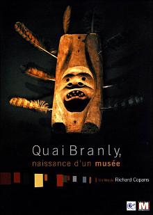 Quai Branly, naissance d'un musée  | Richard Copans (1947-....)