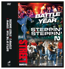 Battle of the Year ; Steppin'1 & 2 ; Street Dancers |